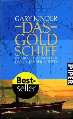 Das Goldschiff. Die größte Schatzsuche des 20. Jahrhunderts. (3492232566) by Gary Kinder