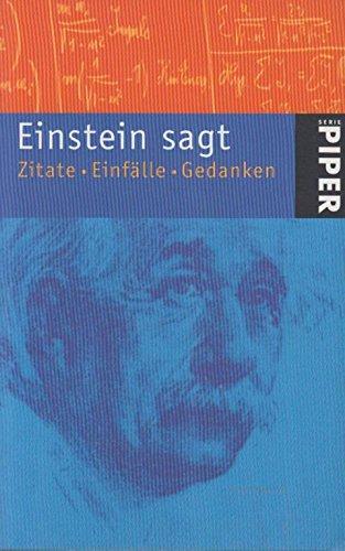 9783492232623: Einstein sagt. Zitate, Einfälle, Gedanken