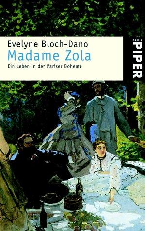9783492232876: Madame Zola. Ein Leben in der Pariser Boheme.