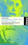 9783492233156: Gutenbergs Irrtum und Einsteins Traum. Eine Zeitreise durch das Netzwerk menschlichen Wissens.