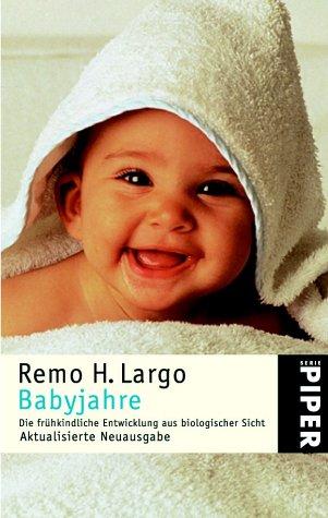 9783492233194: Babyjahre: Die frühkindliche Entwicklung aus biologischer Sicht