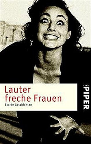 9783492233644: Lauter freche Frauen. Starke Geschichten.