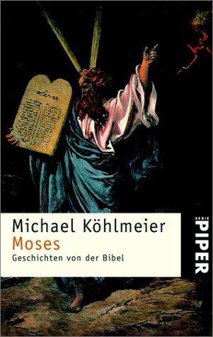 9783492234177: Moses: Geschichten von der Bibel (Serie Piper) (German Edition)