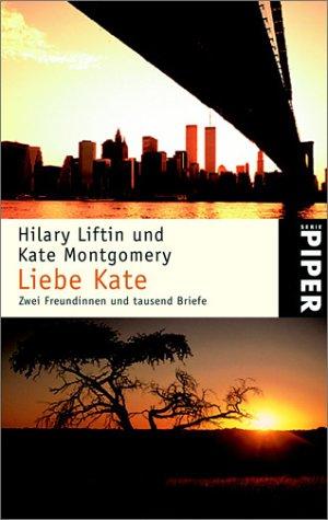 9783492235037: Liebe Kate. Zwei Freundinnen und tausend Briefe.