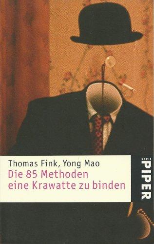 Die 85 Methoden, eine Krawatte zu binden.: Fink, Thomas, Mao,