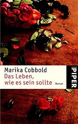 Das Leben, wie es sein sollte. Roman.: Marika Cobbold