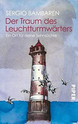 9783492236430: Der Traum des Leuchtturmwärters: Ein Ort für deine Sehnsüchte