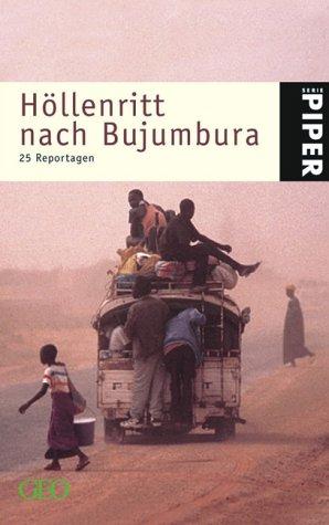 9783492236805: Höllenritt nach Bujumbura. 25 Reportagen.