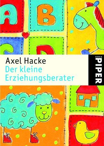 9783492237079: Der kleine Erziehungsberater by Hacke, Axel; Backx, Patsy