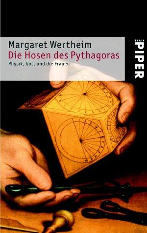 Die Hosen des Pythagoras. Physik, Gott und die Frauen. (349223710X) by Wertheim, Margaret
