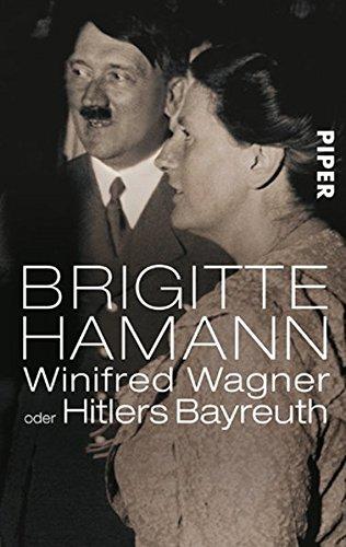 9783492239769: Winifred Wagner oder Hitlers Bayreuth.