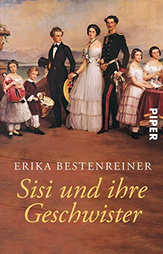 Sisi und ihre Geschwister - Bestenreiner, Erika