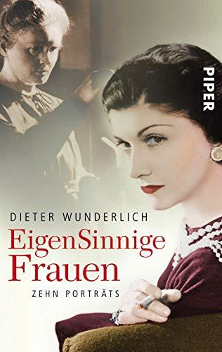 EigenSinnige Frauen : zehn Porträts / Dieter Wunderlich - Wunderlich, Dieter (Verfasser)