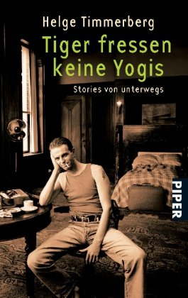 9783492240598: Tiger fressen keine Yogis: Stories von unterwegs