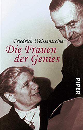 Die Frauen der Genies. Mit einem Vorwort des Verfassers. Mit Literatur und Personenregister. - (=Piper, SP 4096). - Weissensteiner, Friedrich