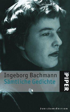 Sämtliche Gedichte - Bachmann, Ingeborg