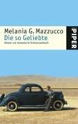 Die so Geliebte. Roman um Annemarie Schwarzenbach. Aus dem Italienischen von Gesa Schröder. - Mazzucco, Melania G.