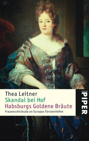 9783492241656: Skandal bei Hof. Habsburgs Goldene Bräute