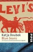 9783492241946: Blue Jeans: Levi Strauss und die Geschichte einer Legende