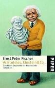 Aristoteles, Einstein und Co: Fischer, Ernst Peter