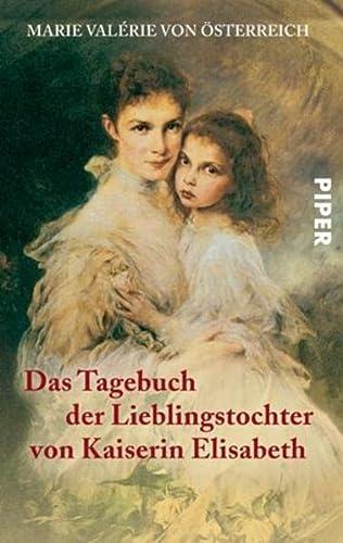 9783492243643: Das Tagebuch der Lieblingstochter von Kaiserin Elisabeth 1878-1899