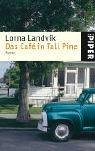 Das Cafe in Tall Pine (3492243967) by Lorna Landvik