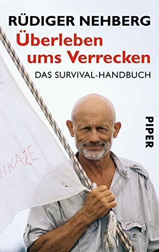 9783492244107: Überleben ums Verrecken: Das Survival-Handbuch
