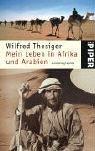 Mein Leben in Afrika und Arabien (9783492244268) by Thesiger, Wilfred