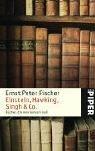 Einstein, Hawking, Singh & Co.: Bücher, die: Fischer, Ernst Peter
