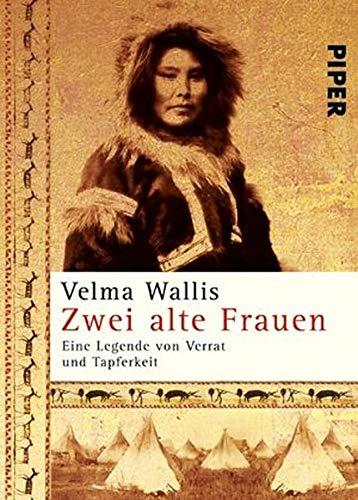 9783492245692: Zwei alte Frauen: Eine Legende von Verrat und Tapferkeit
