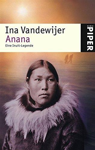 9783492245876: Anana: Eine Inuit-Legende