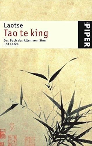 Tao te King Das Buch des Alten vom Sinn und Leben: Laotse