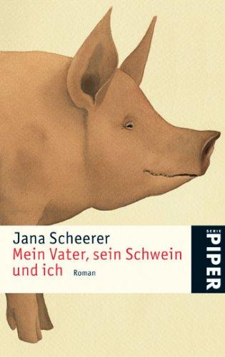 9783492246514: Mein Vater, sein Schwein und ich