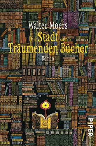 9783492246880: Die Stadt der träumenden Bücher: Ein Roman aus Zamonien von Hildegunst von Mythenmetz. Aus dem Zamonischen übertragen und illustriert von Walter Moers