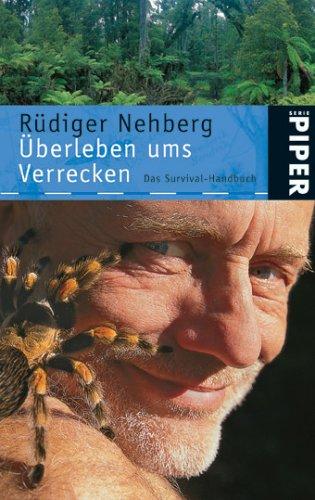 9783492247320: Überleben ums Verrecken: Das Survival-Handbuch