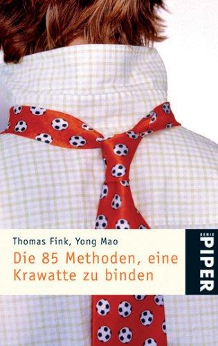 Die 85 Methoden eine Krawatte zu binden.: Thomas Fink Yong