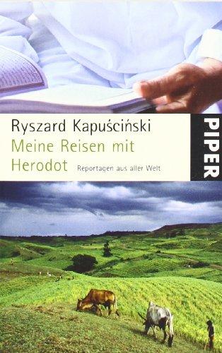 9783492247870: Meine Reisen mit Herodot: Reportagen aus aller Welt