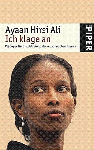 Ich Klage An: Pladoyer fur die Befreiung: Ayaan Hirsi Ali
