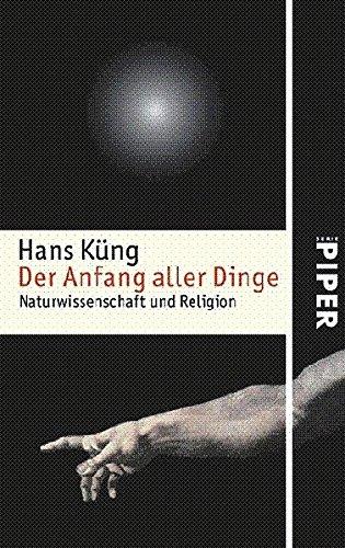 9783492248501: Der Anfang aller Dinge: Naturwissenschaft und Religion