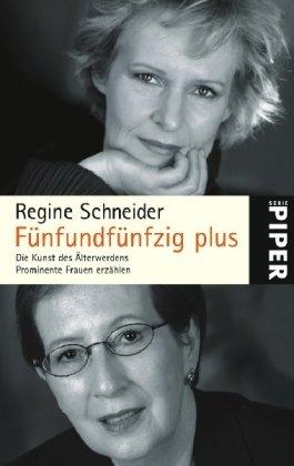 9783492249188: Fünfundfünfzig plus: Die Kunst des Älterwerdens. Prominente Frauen erzählen