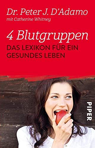 9783492249836: 4 Blutgruppen - Das Lexikon für ein gesundes Leben