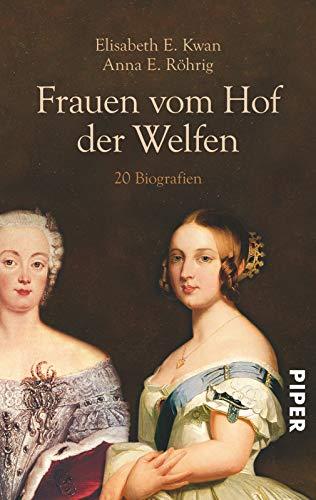 Frauen vom Hof der Welfen - Kwan, Elisabeth E.