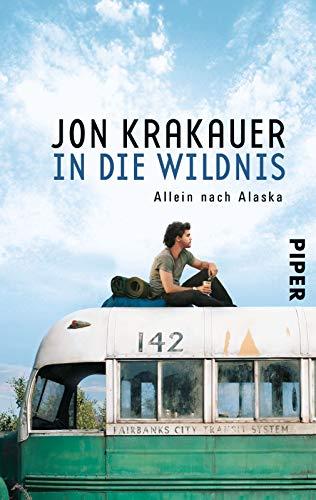 9783492250672: In die Wildnis: Allein nach Alaska