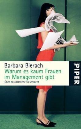 9783492250719: Warum es kaum Frauen im Management gibt: Über das dämliche Geschlecht