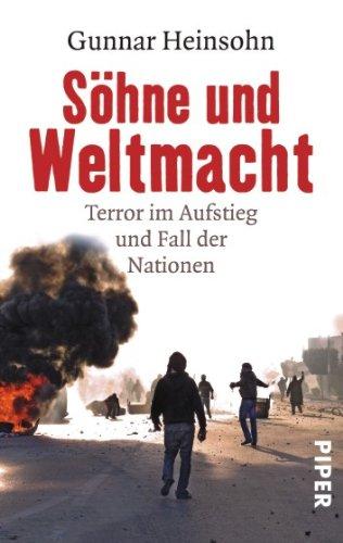 Söhne und Weltmacht: Terror im Aufstieg und: Heinsohn, Gunnar