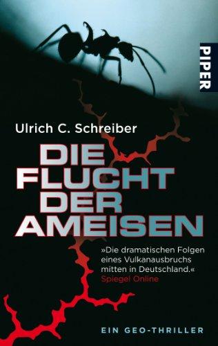 Die Flucht der Ameisen: Ein Geo-Thriller: Schreiber, Ulrich C.