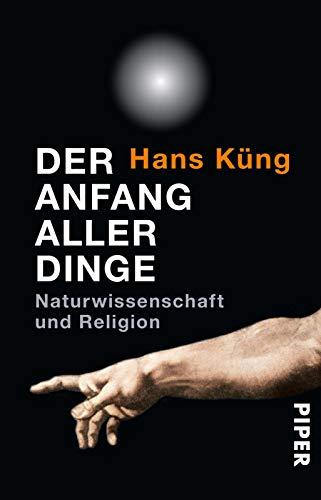 9783492251686: Der Anfang aller Dinge: Naturwissenschaft und Religion