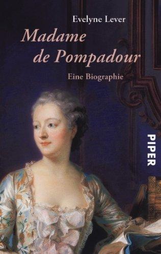 Madame de Pompadour: Eine Biographie. - Lever, Evelyne