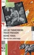 9783492251846: Tiger fressen keine Yogis: Stories von unterwegs