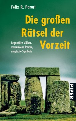 9783492252232: Die großen Rätsel der Vorzeit: Legendäre Völker, versunkene Reiche, magische Symbole